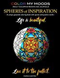 Grayscale Coloring Book Color My Moods Spheres of Inspiration: A unique grayscale adult coloring book/greyscale coloring book perfect for grayscale ... coloring book collectors. Spheres look 3D!
