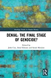Denial: the Final Stage of Genocide? (Routledge Studies in Modern History)