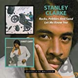 Songtexte von Stanley Clarke - Rocks, Pebbles And Sand / Let Me Know You