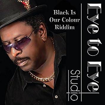 Black Is Our Colour Riddim