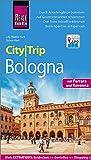 Reise Know-How CityTrip Bologna mit Ferrara und Ravenna: Reiseführer mit Stadtplan und kostenloser Web-App