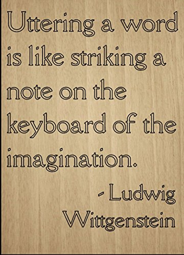 Mundus Souvenirs - Uttering a Word is Like Striking a Note Ludwig Wittgenstein Holzschild mit Lasergravur, 20,3 x 25,4 cm