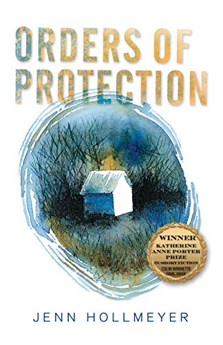 Orders of Protection (Katherine Anne Porter Prize in Short Fiction Book 18) by [Jenn Hollmeyer]
