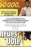 Los Experimentos Medicos Con Prisioneros Y La Eutanasia Nazi