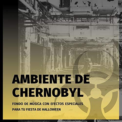 Ambiente de Chernobyl: Fondo de Música con Efectos Especiales para tu Fiesta de Halloween