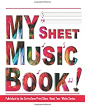MY Sheet Music Book - Book Two - White Series: Blank Sheet Music Notebook: Black Series, 12 stave staff paper, 100 pages, A4 8.5x11 inch Music ... music and writing music notation Paperback
