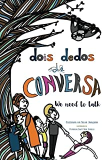 Dois Dedos de Conversa / We need to talk