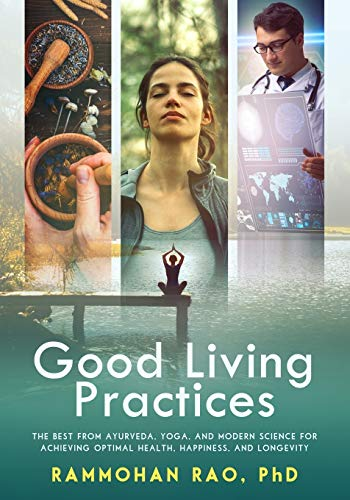 51Pnz2z5EEL - Good Living Practices: The Best From Ayurveda, Yoga, and Modern Science for Achieving Optimal Health, Happiness and Longevity