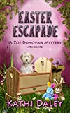 Easter Escapade (Zoe Donovan Cozy Mystery Book 24)
