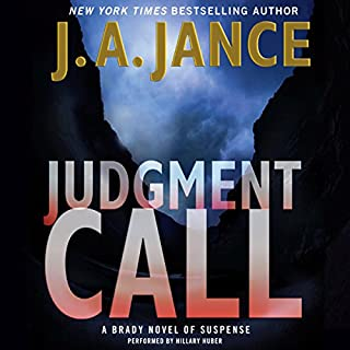 Judgment Call     Joanna Brady Mysteries              By:                                                                                                                                 J. A. Jance                               Narrated by:                                                                                                                                 Hillary Huber                      Length: 10 hrs and 43 mins     363 ratings     Overall 4.5
