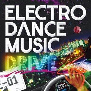 ELECTRO DANCE MUSIC DRIVE vol.1