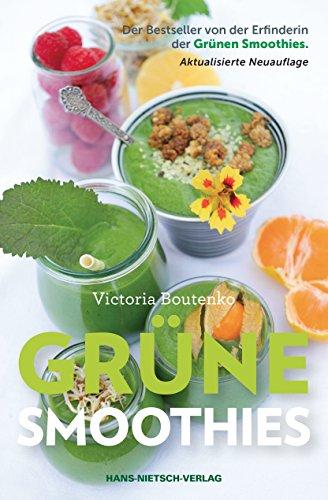Grüne Smoothies: Der Bestseller von der Erfinderin der Grünen Smoothies - Aktualisierte Neuauflage
