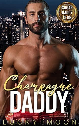 Champagne Daddy: An Age Play, DDlg, ABDL, Instalove Romance (Sugar Daddy Club Book 4) (English Edition)