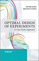 Optimal Design of Experiments: A Case Study Approach by Peter Goos Bradley Jones(2011-08-15)