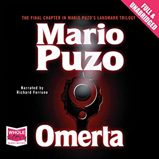 Omerta                   By:                                                                                                                                 Mario Puzo                               Narrated by:                                                                                                                                 Richard Ferrone                      Length: 10 hrs and 50 mins     61 ratings     Overall 4.3