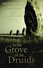 In the Grove of the Druids: The Druid Teachings of Ross Nichols by Philip Carr-Gomm (2002-06-25)