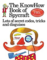 The Book of Spycraft: Lots of Secret Codes, Tricks and Disguises (Knowhow)
