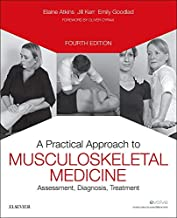 A Practical Approach to Musculoskeletal Medicine: Assessment, Diagnosis, Treatment