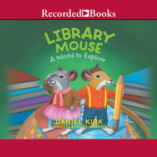 Library Mouse: A World to Explore audiobook cover art