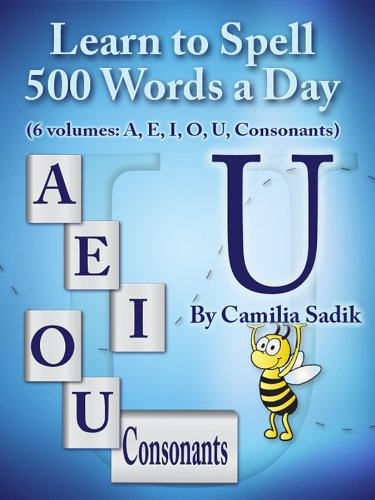 Learn to Spell 500 Words a Day: The Vowel U (English Edition)