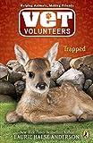 Trapped #8 (Vet Volunteers)