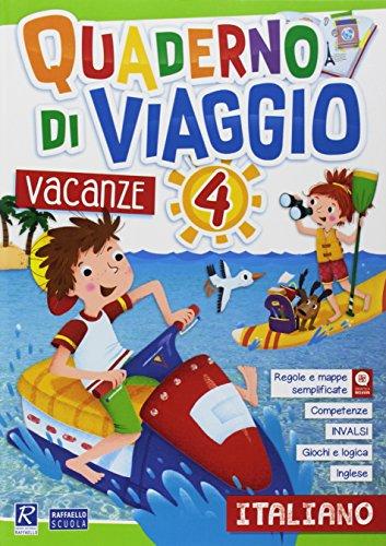 Quaderno di viaggio. Vacanze. Italiano. Per la Scuola elementare: 4