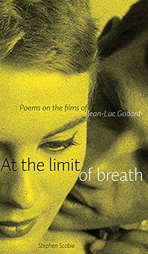 At the Limit of Breath: Poems on the films of Jean-Luc Godard (Robert Kroetsch Series)
