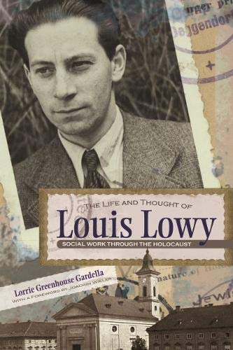 Compare Textbook Prices for The Life and Thought of Louis Lowy: Social Work Through the Holocaust Religion, Theology and the Holocaust  ISBN 9780815609650 by Gardella, Lorrie