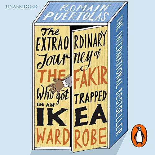 The Extraordinary Journey of the Fakir Who Got Trapped in an Ikea Wardrobe cover art