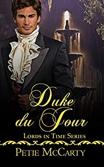 Duke du Jour (Lords in Time Series) by [Petie McCarty]