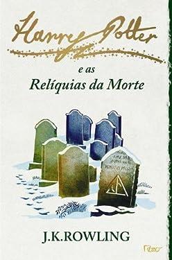Harry Potter e as Reliquias da Morte - Edicao Limitada (Em Portugues do Brasil)