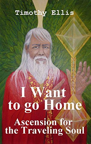 I want to go home, Ascension for the traveling soul (Circle of Atlantis Book 7)