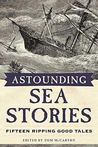 Astounding Sea Stories: Fifteen Ripping Good Tales