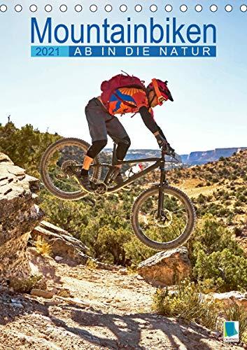 Mountainbiken: Ab in die Natur (Tischkalender 2021 DIN A5 hoch)
