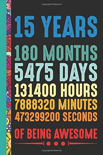 15 Years Of Being Awesome: Blank Lined Journal,15th birthday,books for 15...
