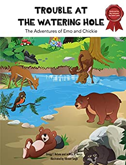 Trouble at the Watering Hole: The Adventures by Emo and Chickie by [Gregg F. Relyea, Joshua N. Weiss]