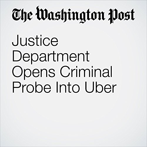 Justice Department Opens Criminal Probe Into Uber audiobook cover art