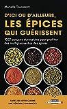 D'ici ou d'ailleurs, les épices qui guérissent (LUNES) - Format Kindle - 4,99 €
