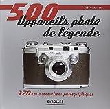 500 appareils photo de légende - 170 ans d'innovations photographiques.