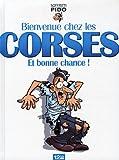 Bienvenue chez les Corses - Et bonne chance !