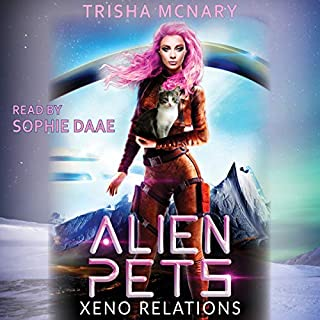 Alien Pets     Xeno Relations Series, Book 1              By:                                                                                                                                 Trisha McNary                               Narrated by:                                                                                                                                 Sophie Daae                      Length: 6 hrs and 42 mins     Not rated yet     Overall 0.0