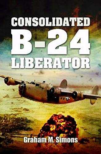 Liberator: The Consolidated B-24