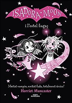 La Isadora Moon i l'estel fugaç (Grans històries de la Isadora Moon 4) (Catalan Edition) by [Harriet Muncaster]