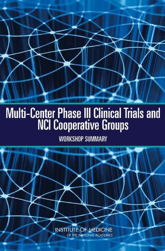 Multi-Center Phase III Clinical Trials and Nci Cooperative Groups: Workshop Summary