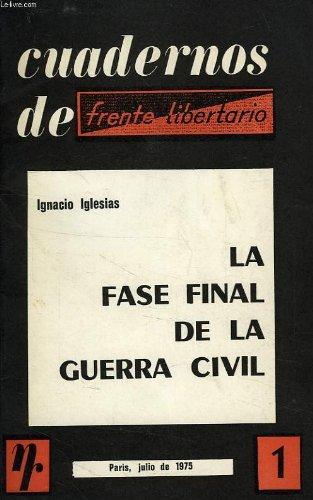 CUADERNOS DE FRENTE LIBERTARIO, 1. La fase final de la Guerra Civil ( París, julio de 1975 ). 1ª edición