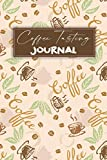 Coffee Tasting Journal: Coffee Tasting Journal, Coffee Drinking Notebook to Log, Rate, Comment On, and Track Coffee, Coffee Lover Gifts
