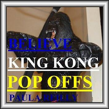 King Kong Believe