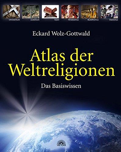 Atlas der Weltreligionen - Das Basiswissen