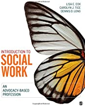 Introduction to Social Work: An Advocacy-Based Profession (Social Work in the New Century)
