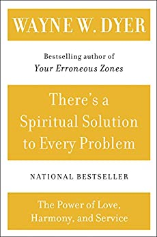 There's a Spiritual Solution to Every Problem by [Wayne W. Dyer]